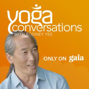 Rodney Yee Yoga Conversations